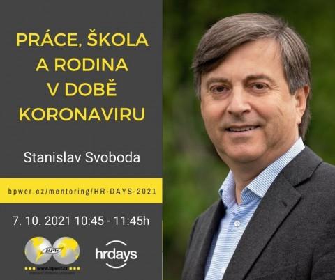 Stanislav Svoboda: Práce, škola a rodina v době koronaviru