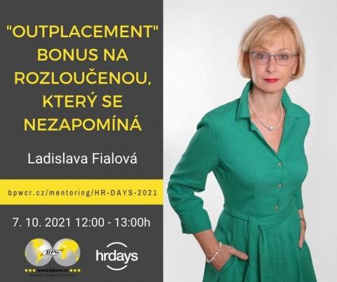 Ladislava Fialová: OUTPLACEMENT – bonus na rozloučenou, který se nezapomíná